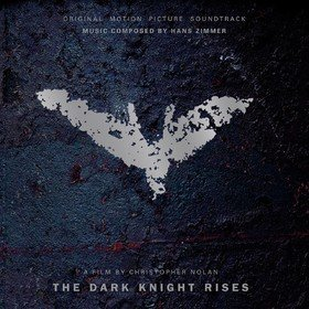 The Dark Knight Rises (By Hans Zimmer) Original Soundtrack