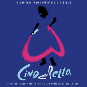 Highlight's From Andrew Lloyd Webber's 'Cinderella' Original Soundtrack