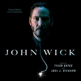John Wick (By Tyler Bates & Joel J. Richard) Original Soundtrack