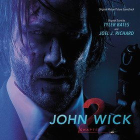 John Wick: Chapter 2 (By Tyler Bates & Joel J. Richard) Original Soundtrack