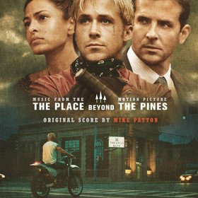 Place Beyond The Pines (By Mike Patton) Original Soundtrack