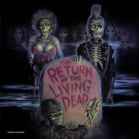 Return Of The Living Dead (Limited Edition) Original Soundtrack