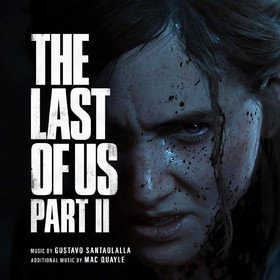 The Last Of Us Part II (By Gustavo Santaolalla & Mac Quayle) Original Soundtrack