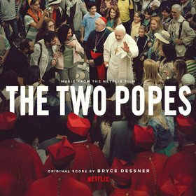 Two Popes (By Bryce Dessner) Original Soundtrack
