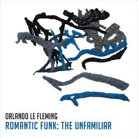 Romantic Funk: The Unfamiliar Orlando Le Fleming