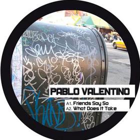 Friends Say So  Pablo Valentino
