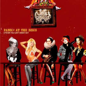 A Fever You Can't Sweat Out Panic! At The Disco