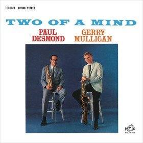 Two Of A Mind (Limited Edition) Paul Desmond/Gerry Mulli