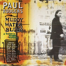 Muddy Water Blues Paul Rodgers