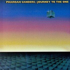 Journey To The One Pharoah Sanders