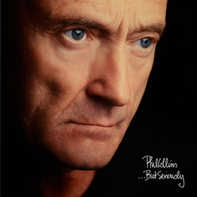 ...But Seriously Phil Collins