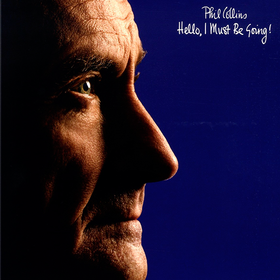 Hello, I Must Be Going! Phil Collins