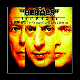 Heroes Symphony (Philip Glass/David Bowie/Brian Eno) Philip Glass