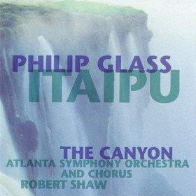 Itaipu / The Canyon Philip Glass