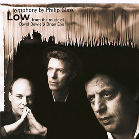 Low Symphony (Philip Glass/David Bowie/Brian Eno) Philip Glass