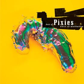 Wave Of Mutilation: Best Of Pixies Pixies