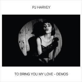 To Bring You My Love (Demos) PJ Harvey