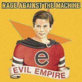 Evil Empire Rage Against The Machine