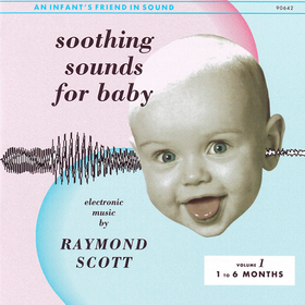 Soothing Sounds For Baby Raymond Scott