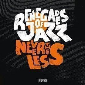 Nevertheless Renegades Of Jazz