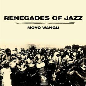 Moyo Wangu Renegades Of Jazz