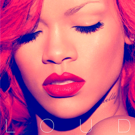Loud Rihanna