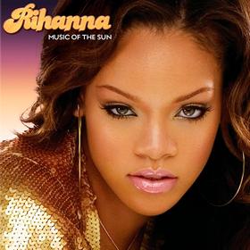 Music Of The Sun Rihanna