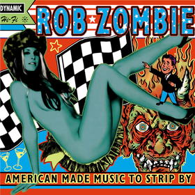 American Made Music To Strip By Rob Zombie