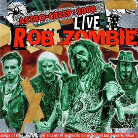 Astro-Creep: 2000 Live Rob Zombie