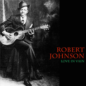 Love In Vain Robert Johnson