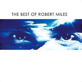 The Best Of Robert Miles Robert Miles
