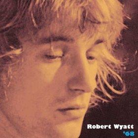 '68 (Limited Edition) Robert Wyatt