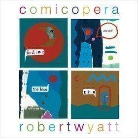 Comicopera Robert Wyatt