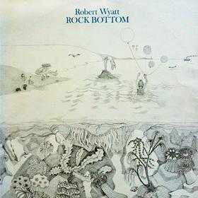 Rock Bottom Robert Wyatt