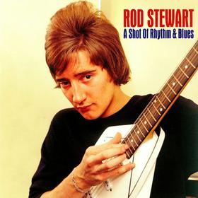 A Shot of Rhythm & Blues Rod Stewart
