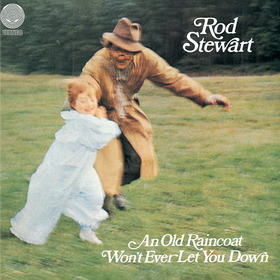 An Old Raincoat Won't Ever Let You Down Rod Stewart