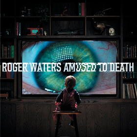 Amused To Death Roger Waters