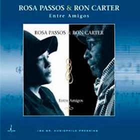 Entre Amigos Ron Carter & Rosa Passos