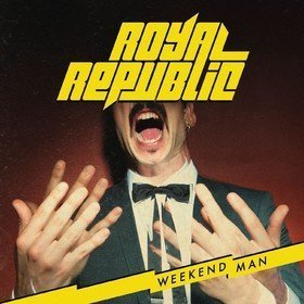 Weekend Man Royal Republic