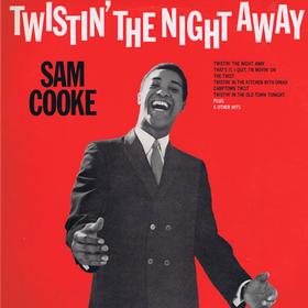 Twistin' the Night Away Sam Cooke