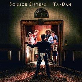 Ta Dah Scissor Sisters