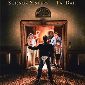 Ta-Dah Scissor Sisters
