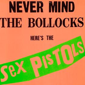 Never Mind The Bollocks.. Sex Pistols