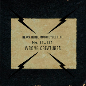 Wrong Creatures B.R.M.C.