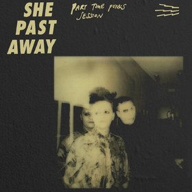 Part Time Punks (Limited Edition) She Past Away