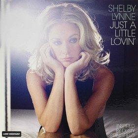 Just a Little Lovin' Shelby Lynne