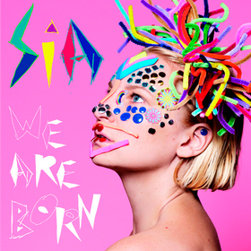 We Are Born Sia
