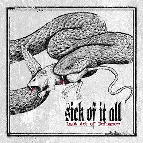 Last Act Of Defiance Sick Of It All