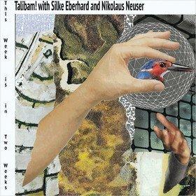 This Week Is In Two Weeks Silke Eberhard & Nikolaus Neuser With Talibam
