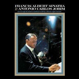 Francis Albert Sinatra & Antonio Carlos Jobim Francis Albert Sinatra & Antonio Carlos Jobim